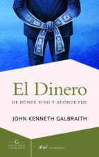 el dinero: de donde vino y adonde fue john kenneth galbraith 9788434414990