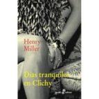 dias tranquilos en clichy-henry miller-9788435018890