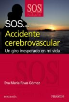 sos   accidente cerebrovascular: un giro inesperado en mi vida-eva rivas gomez-9788436823790