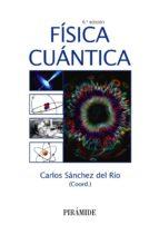 fisica cuantica (6ª ed.)-carlos sanchez del rio-9788436836790