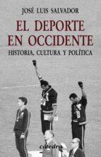 el deporte en occidente: historia, cultura y politica jose luis salvador 9788437621890