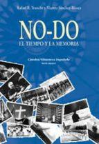 no-do. el tiempo y la memoria (incluye dvd)-rafael r. tranche-vicente sanchez-biosca-9788437623290