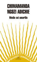 medio sol amarillo-chimamanda ngozi adichie-9788439720690