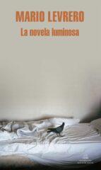 la novela luminosa-mario levrero-9788439721390