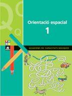 orientacio espacial 1. quaderns de capacitats basiques-9788441208490