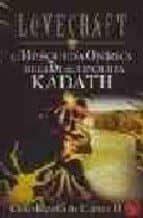 la busqueda onirica de la desconocida kadath (ciclo randolph cart er ii)-h.p. lovecraft-9788441414990