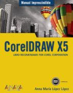 coreldraw x5: libro recomendado por corel corporation (manual imp rescindible) anna maria lopez lopez 9788441527690