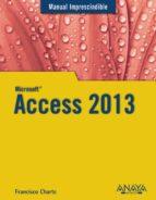 access 2013 (manual imprescindible) francisco charte 9788441534490