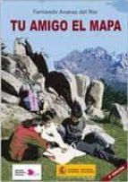 tu amigo el mapa (5ª ed) fernando aranaz del rio 9788441617490