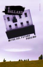 mitos del futuro proximo-j.g. ballard-9788445074190