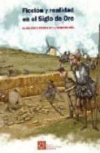 ficcion y realidad en el siglo de oro: el quijote a traves de la arqueologia-9788445127490