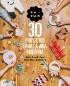 dudua: 30 proyectos para la vida moderna 9788448019990