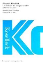 los estratos del tiempo: estudios sobre la historia-reinhart koselleck-9788449311390