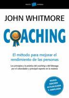 coaching: el metodo para mejorar el rendimiento de las personas-john whitmore-9788449325090