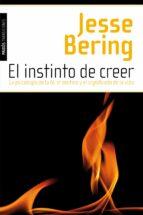 El libro de (Pe) el instinto de creer: la psicologia de la fe, el destino y el significado de la vida autor JESSE BERING DOC!
