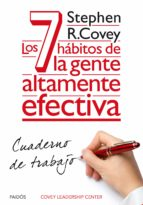 los 7 habitos de la gente altamente efectiva: cuaderno de trabajo stephen r. covey 9788449330490