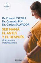ser mamá: el antes y el después-eduard estivill-9788466342490