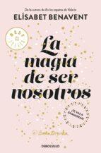 la magia de ser nosotros (bilogía sofía 2) elisabet benavent 9788466343190