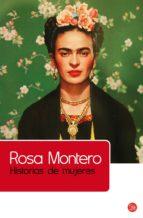historias de mujeres-rosa montero-9788466368490