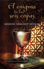 el enigma de las seis copas-manuel sanchez-sevilla-9788466653190