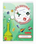 ¡alucina con la quimica! robert winston 9788467520590