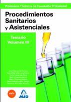 CUERPO DE PROFESORES TECNICOS DE FORMACION PROFESIONAL. PROCEDIMI ENTOS SANITARIOS Y ASISTENCIALES. VOLUMEN III