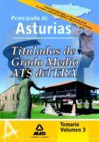 TITULADOS DE GRADO MEDIO/ATS DEL ERA (ESTABLECIMIENTOS RESIDENCIA LES PARA ANCIANOS DE ASTURIAS) TEMARIO VOLUMEN III