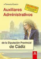 AUXILIARES ADMINISTRATIVOS DE LA DIPUTACION PROVINCIAL DE CADIZ. TEMARIO COMUN