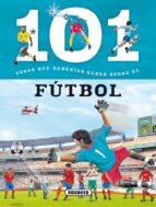 101 cosas que deberias saber sobre el futbol 9788467734690