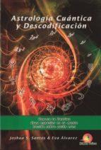 astrologia cuantica y descodificacion joshua s. santos eva alvarez 9788469744390