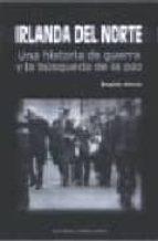 irlanda del norte: una historia de guerra y la busqueda de la paz rogelio alonso 9788474915990