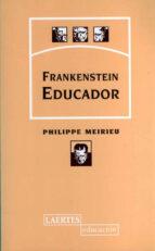 frankenstein educador philippe meirieu 9788475843490