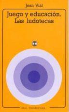 juego y educacion las ludotecas-jean vial-9788476003190
