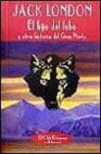 el hijo del lobo y otras histoiras del gran norte-jack london-9788477023890