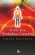 el arte de la verdadera curacion israel regardie 9788478089390