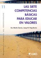 las siete competencias basicas para educar en valores xus martin garcia josep m. puig rovira 9788478275090
