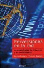 perversiones en la red: las patologias de internet y su tratamien to-giorgio nardone-9788479019990