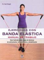 ejercicios con banda elastica. manual de trabajo karl knopf 9788479029890
