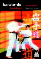 karate do tradicional: aplicaciones del kata morio higaonna 9788480193290