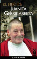 el hijo de juanita gerrikabeitia jon idigoras 9788481361490