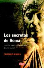 los secretos de roma: historia, lugares y personajes de una capit al-corrado augias-9788483067390