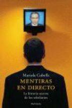 mentiras en directo: la historia secreta de los telediarios-mariola cubells-9788483076590