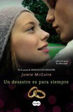 un desastre es para siempre (beautiful 3)-jamie mcguire-9788483657690