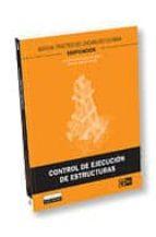 control de ejecucion de estructuras (manual practico del encargad o en obra): edificacion sara elena menendez fernandez yolanda velasco antuña 9788484066590
