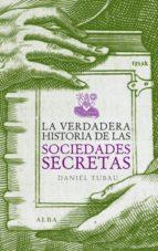 la verdadera historia de las sociedades secretas (ebook)-daniel tubau-9788484288190