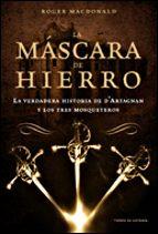 la mascara de hierro: la verdadera historia de d artagnan y los t res mosqueteros-roger macdonald-9788484327790