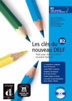 les clés du nouveau delf b2 libro del alumno-9788484434290