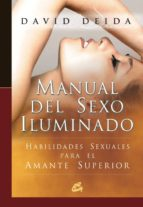 manual del sexo iluminado: habilidades sexuales para el amante superior david deida 9788484451990
