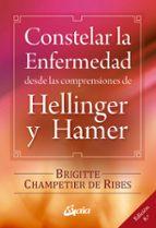 constelar la enfermedad: desde las comprensiones de hellinger y h amer-brigitte champetier de ribes-9788484454090