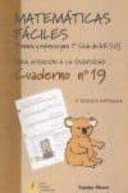 matematicas faciles (primaria y refuezo para 1er ciclo de la eso) . cuaderno nº 19 (para atencion a la diversidad)-9788484912590